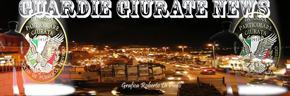 GUARDIE GIURATE NEWS