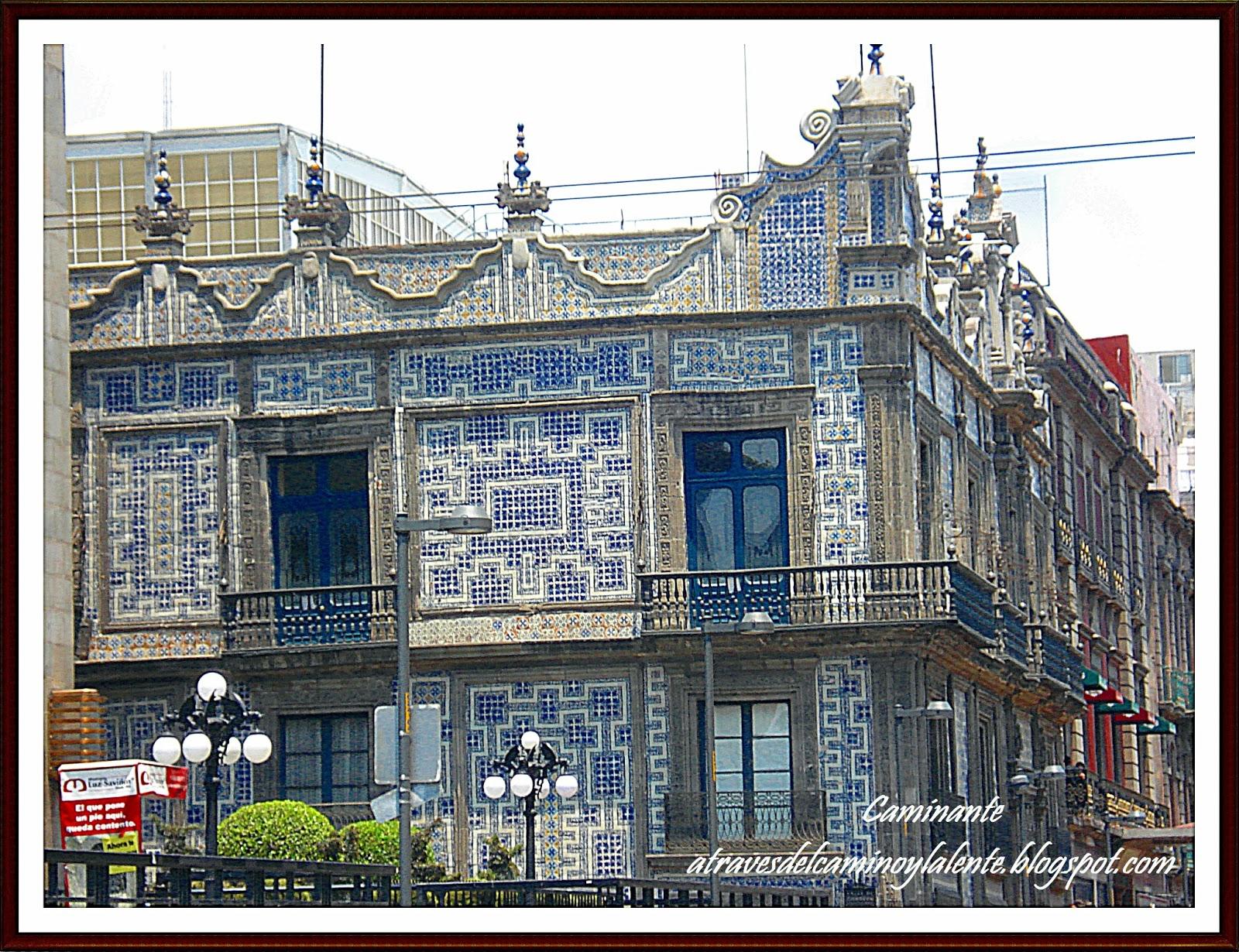 A trav s del camino y la lente casa de los azulejos for Casa de los azulejos historia