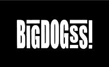 BIG DOGSS