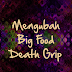 Mengubah Big Food Death Grip