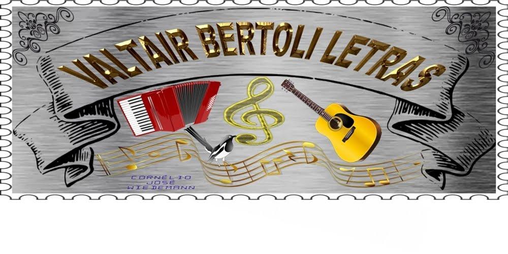 VALTAIR BERTOLI LETRAS