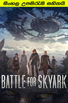 Battle for Skyark 2015 Sinhala Subtitle Movie