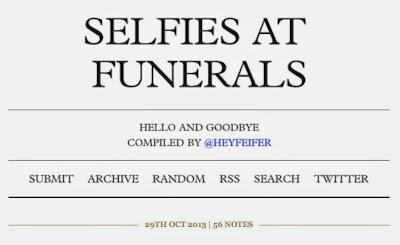 http://selfiesatfunerals.tumblr.com/