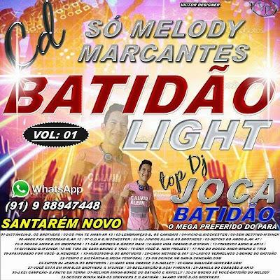 CD BATIDÃO LIGHT - MELODY MARCANTES VOL 01 (TOP DJ JOCA BATIDÃO) 31/01/2015