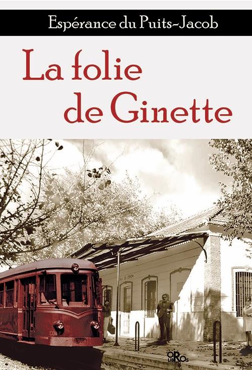 La folie de Ginette (Espèrance du Puits-Jacob)