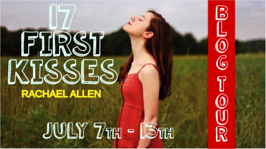 Blog Tour: 17 First Kisses – Rachael Allen