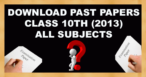 Download 10th Class Past Papers Annual 2013 FBISE