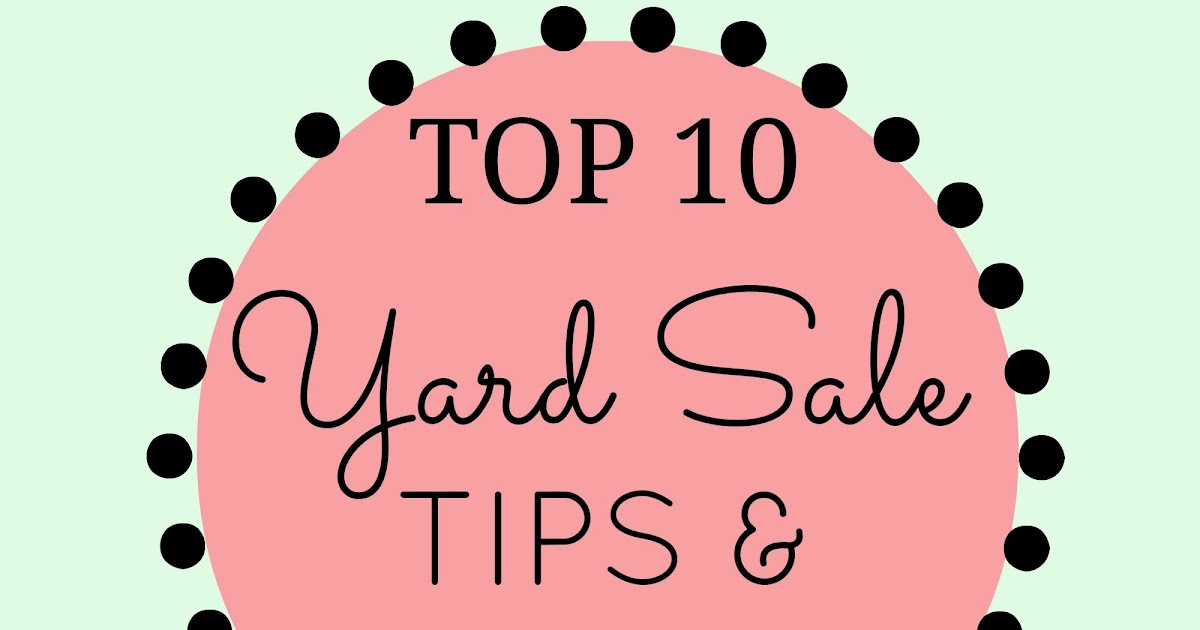 top five yard sale advertising tips 5 tips for a successful garage sale in estate sale or yard sale–any way until the week of the sale to post up signs try advertising in local.