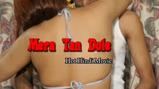 Hot Full Youtube Hindi Movie 'Mera Tan Dole' Watch Free Online