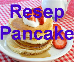 Resep Membuat Pancake Coklat Sederhana Serta Praktis