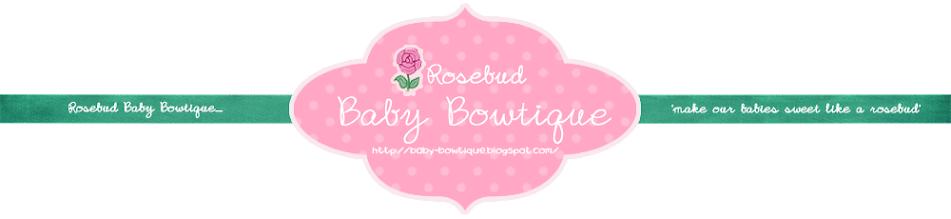 Rosebud Baby Bowtique