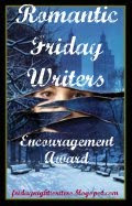 ROMANTIC FRIDAY WRITER&#39;S Encouragement Award