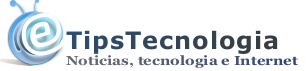 TipsTecnologia | Blog de Tecnologia, Noticias, Internet, tips, informatica
