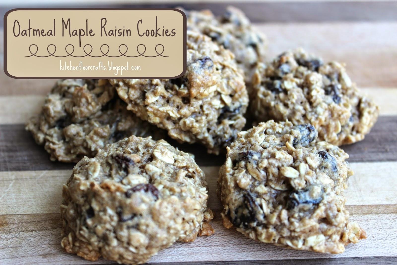 Kitchen Floor Crafts Oatmeal Maple Raisin Cookies