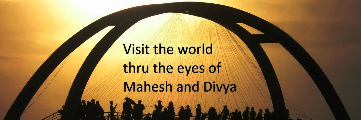 VISIT THE WORLD THRU THE EYES OF MAHESH AND DIVYA