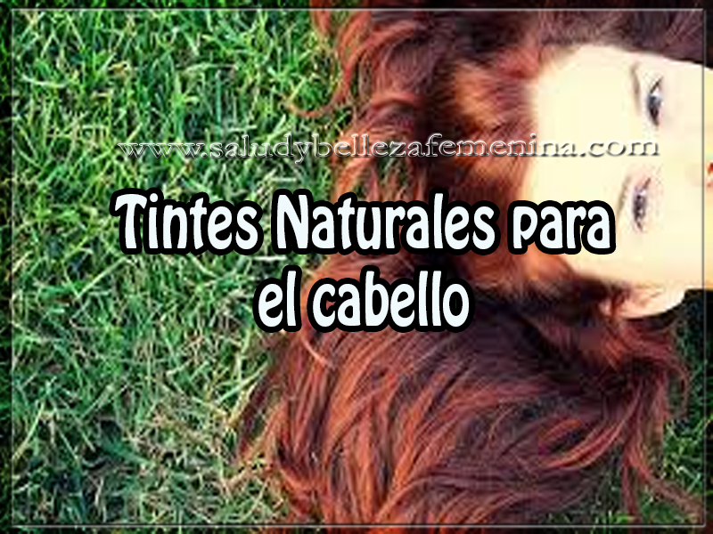 Cuidados del cabello, belleza , tintes naturales para  el cabello