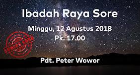 Ibadah Raya Sore, Minggu 12 Agustus 2018 Jam 17.00