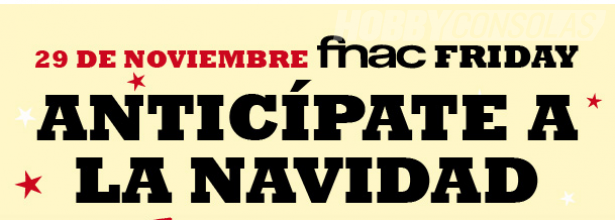 Fnac Friday - Buenos Descuestos en Fnac - Black Friday 2013
