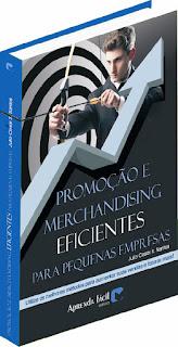 """Meu Livro: """"Promoção e Merchandising Eficientes Para Pequenas Empresas"""""""