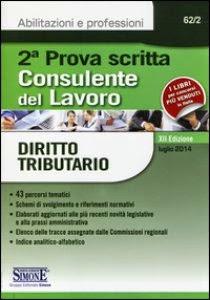 Consulente del Lavoro. Seconda Prova scritta. Diritto tributario (12a edizione)