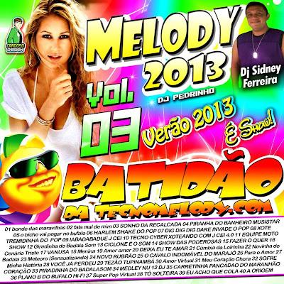 CD BATIDÃO DA TECNOMELODY.COM VOL.03 AS MELHORES_ DJ SIDNEY FERREIRA