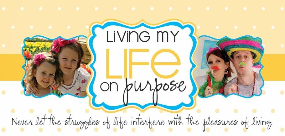 Living My Life On Purpose