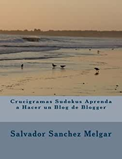 Crucigramas Sudokus Aprenda a Hacer un Blog de Blogger