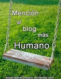 """¡Tenemos una """"Mención al blog más Humano""""!"""
