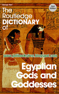 The Routledge Dictionary of Egyptian Gods and Goddesses 2nd Edition