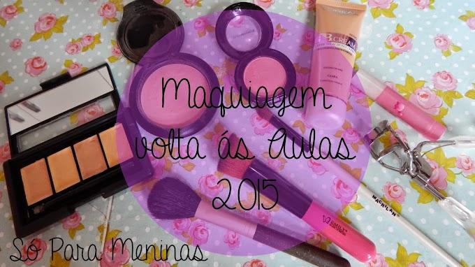 Voltas Aulas: Maquiagem para Escola,Faculdade 2015.