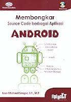 AJIBAYUSTORE Judul Buku : Membongkar Source Code berbagai Aplikasi Android Disertai CD Pengarang : Ivan Michael Siregar, S.T., M.T Penerbit : Gava Media