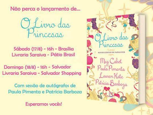 Eventos em Brasília e Salvador: O Livro das Princesas da Galera Record com Paula Pimenta e Patrícia Barboza
