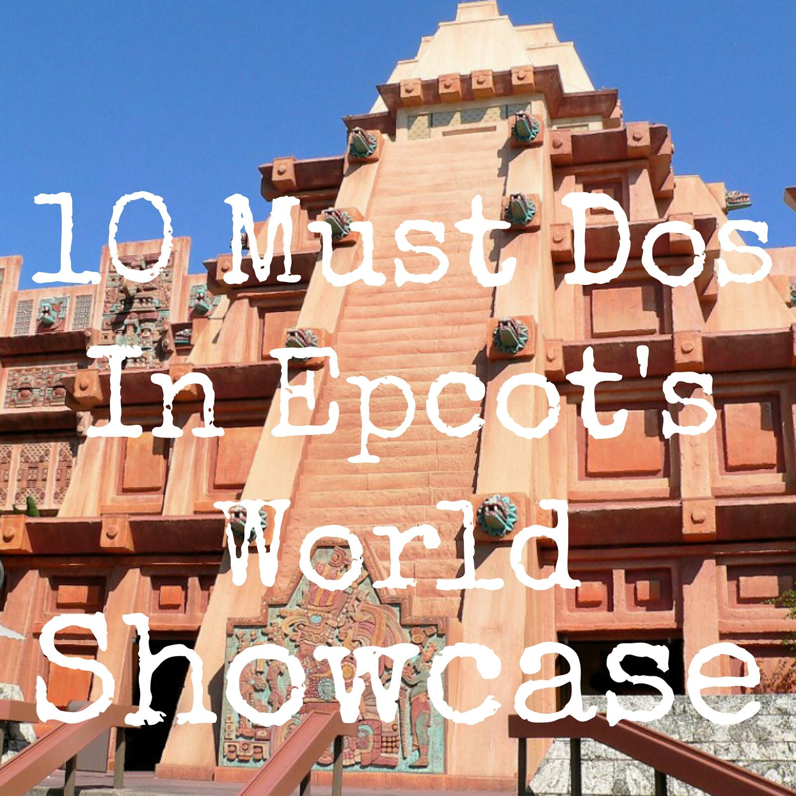 10 Must Dos For The Whole Family In Epcot's World Showcase