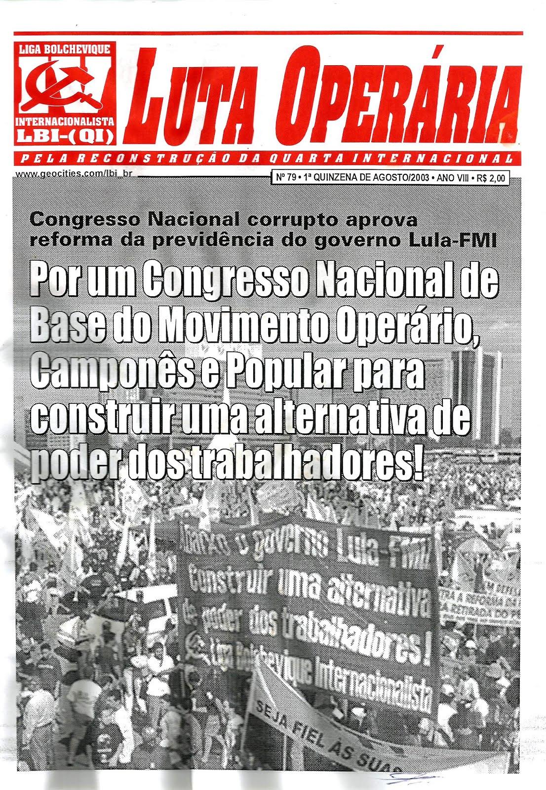 LEIA A EDIÇÃO DO JORNAL LUTA OPERÁRIA Nº 79, 1ª QUINZ. DE AGOSTO/2003