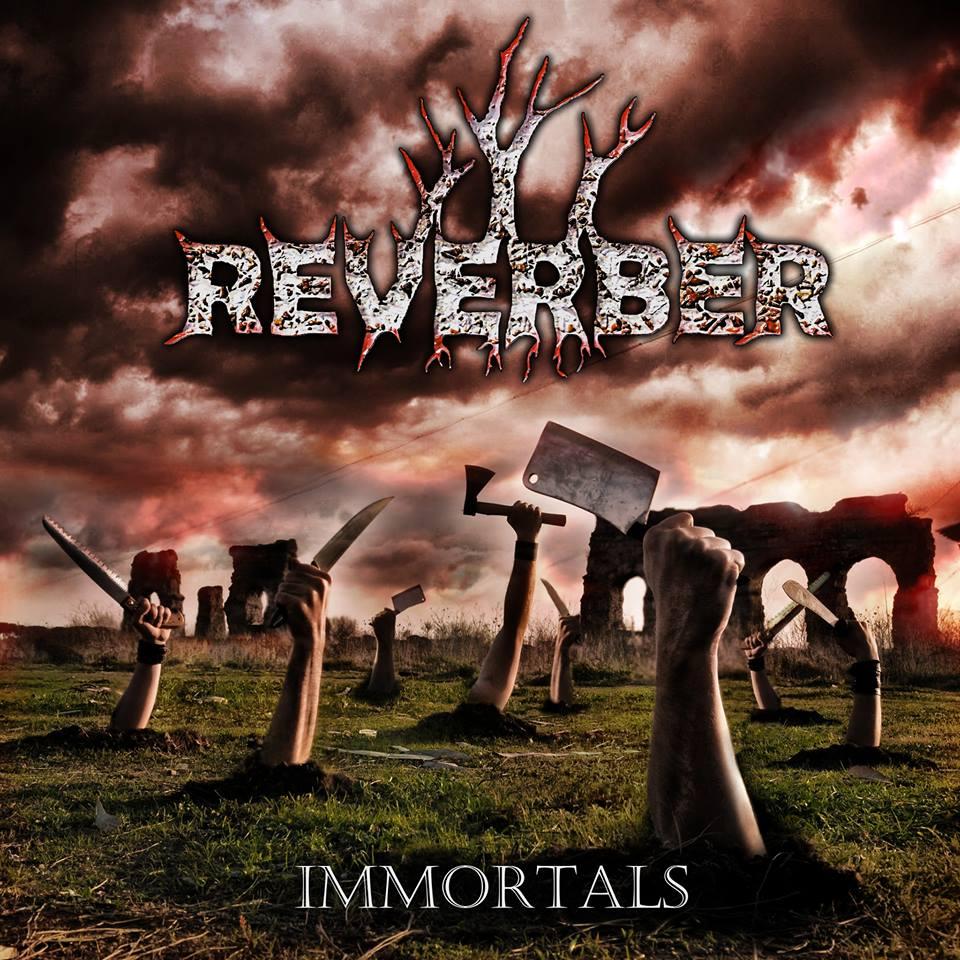 """Reverber - """"Immortals"""""""