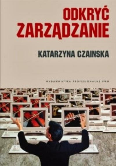 """Okładka książki Katarzyny Czainskiej """"Odkryć zarządzanie"""""""