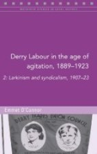 http://www.fourcourtspress.ie/books/2016/derry-labour-in-the-age-of-agitation-18891923-vol-2/