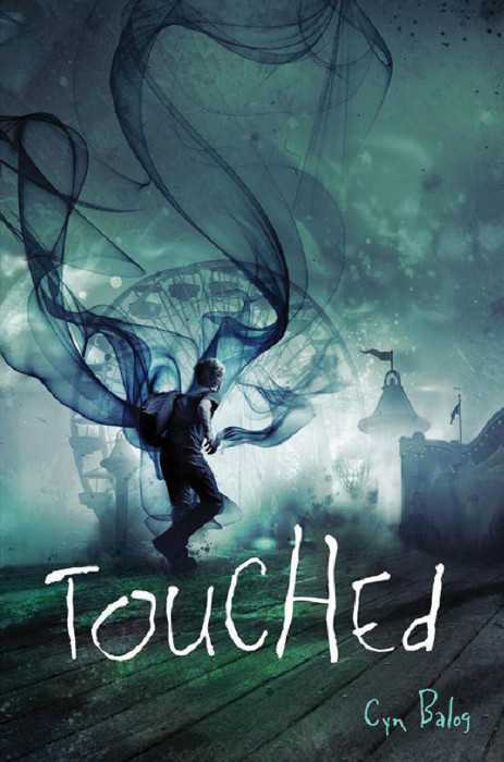YA FICTION: Touched : Cyn Balog [Ember (August 6, 2013)] (Paperback) cover