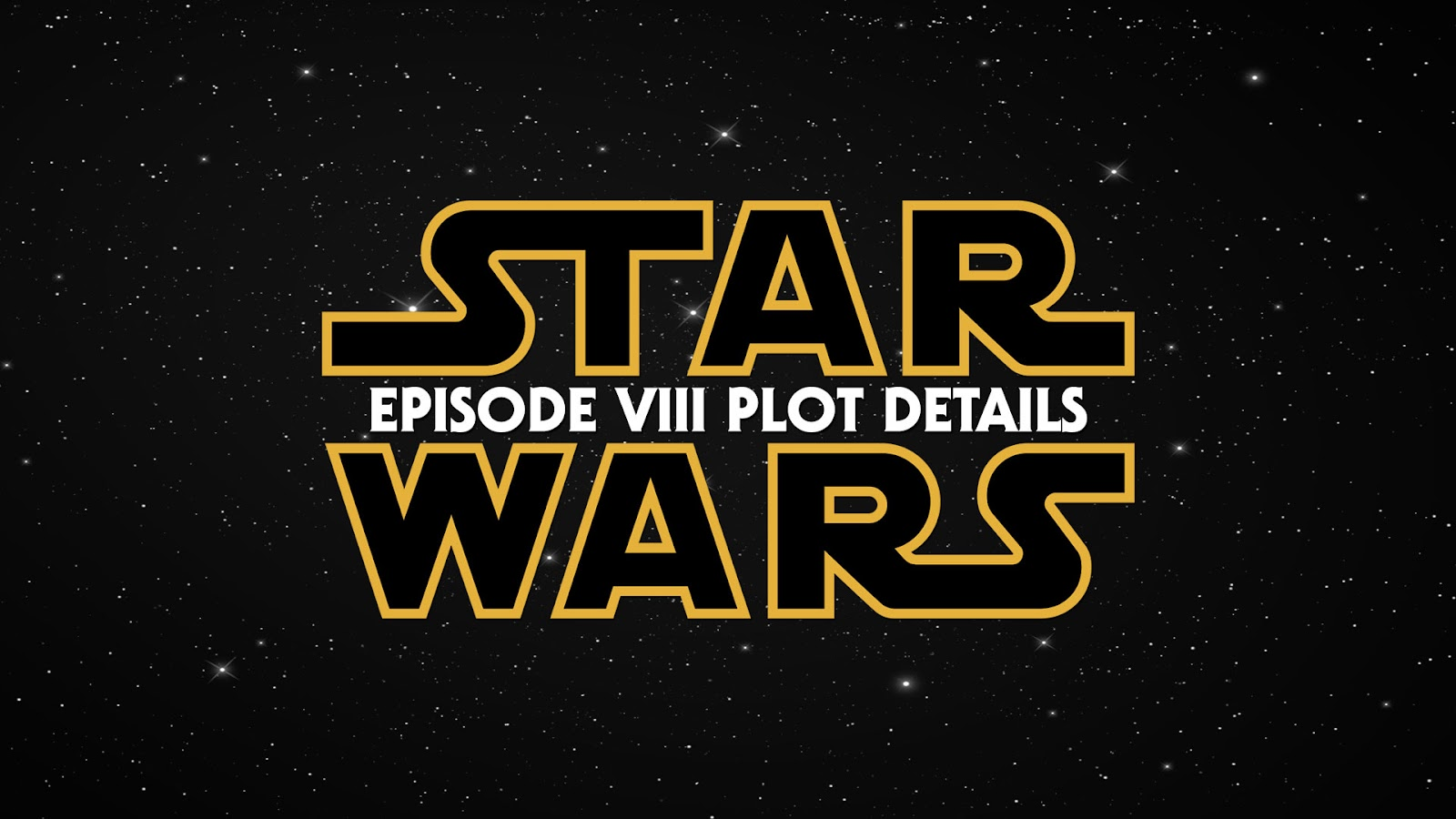 Star Wars Episode 8 plot points