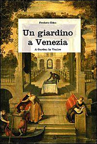 l 39 altra venezia il giardino eden a venezia