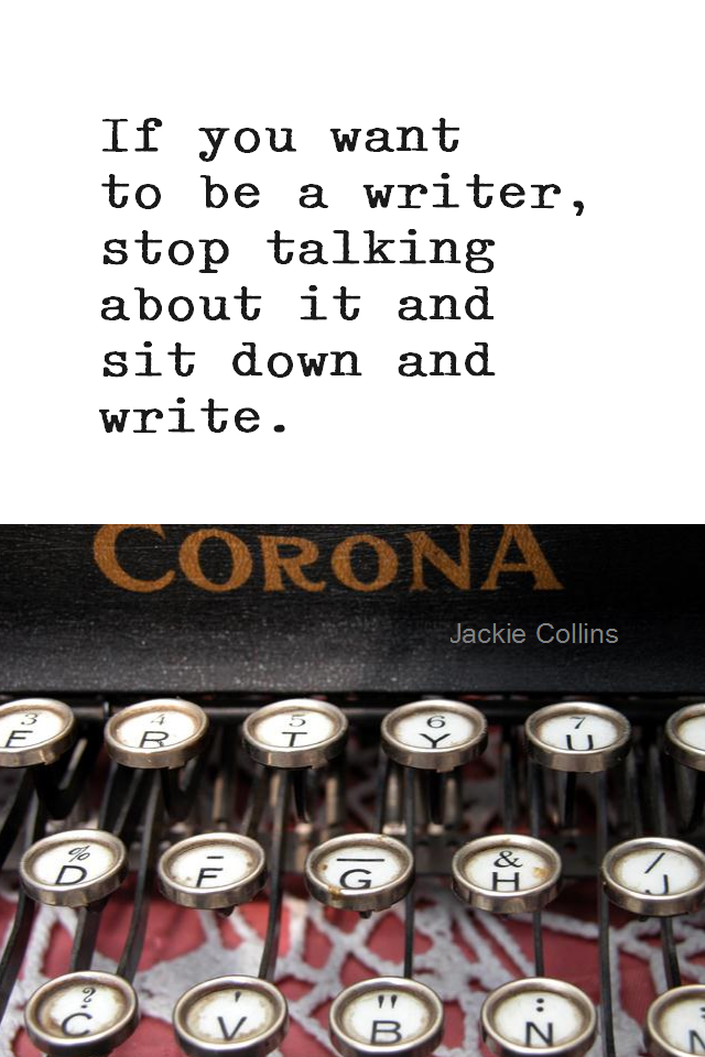 visual quote - image quotation for PROCRASTINATION - If you want to be a writer, stop talking about it and sit down and write. - Jackie Collins