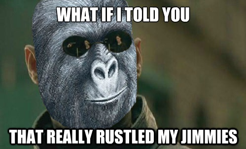 [Image: that-really-rustled-my-jimmies.png]