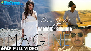 Imagine Video Song - Sukhbir, Dina Gabri feat Naguale