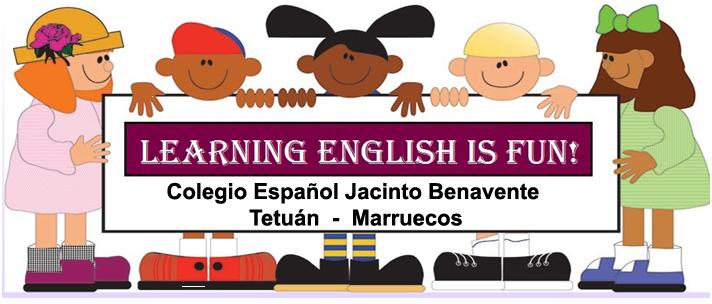 Learning English is fun! Colegio Español Jacinto Benavente- Marruecos