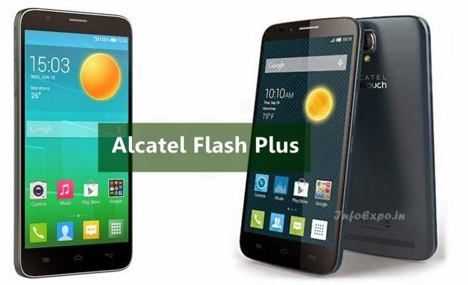 Alcatel Flash Plus: 5.5 inch,1.5GHz Octa-core Android Phone Specs,Price