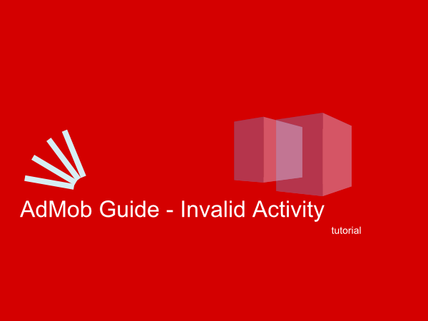 admob invalid activity guide