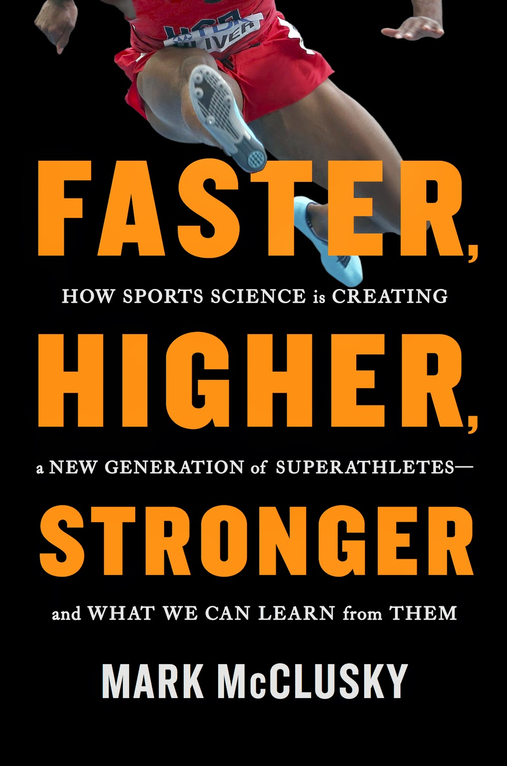 """faster, higher, stronger"" - Mark McClusky"