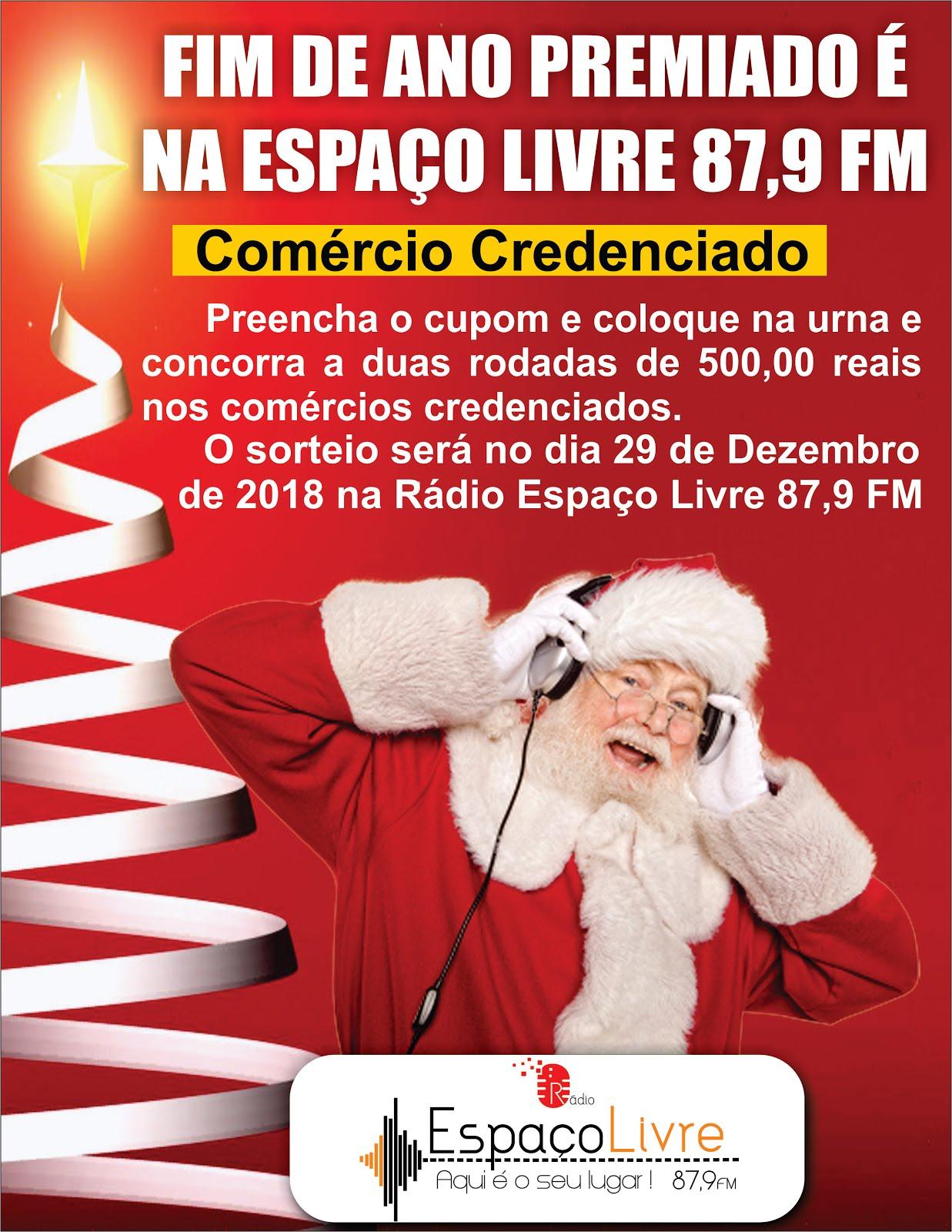 FIM DE ANO PREMIADO É NA ESPAÇO LIVRE FM 87,9 - COMÉRCIOS CREDENCIADOS