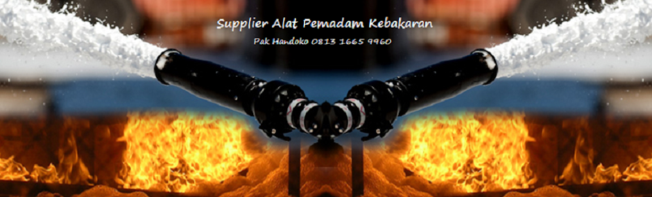 Supplier Alat Pemadam Api Kebakaran | 0813 1665 9960