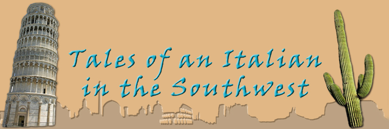 Tales of an Italian in the Southwest
